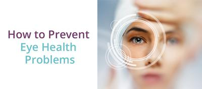 How to Prevent Eye Health Problems